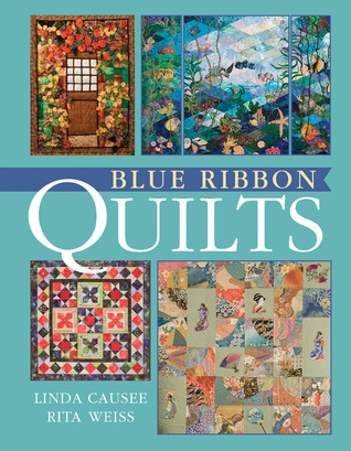 Blue Ribbon Quilts  by  Linda Causee