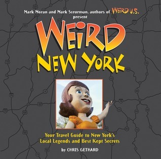 Weird New York  by  Chris Gethard
