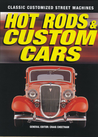 Hot Rods and Custom Cars  by  Craig Cheetham
