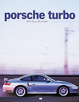 Porsche Turbo: The Full History Peter Vann
