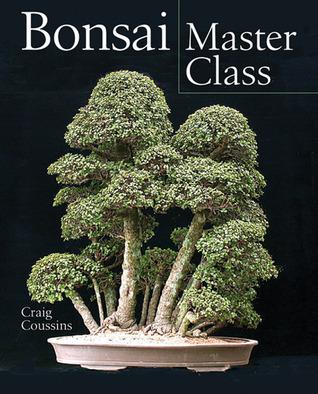 Bonsai Master Class  by  Craig Coussins
