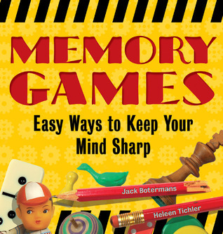 Memory Games: Easy Ways to Keep Your Mind Sharp Jack Botermans