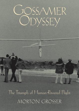 Gossamer Odyssey  by  Morton Grosser