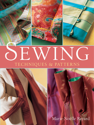 Sewing: Techniques & Patterns  by  Marie-Noelle Bayard