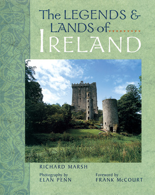The Legends & Lands of Ireland Richard  Marsh