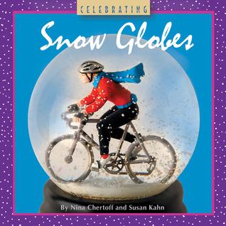 Celebrating Snow Globes Nina Chertoff