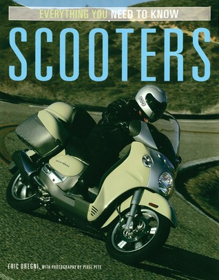 Scooters: Everything You Need to Know  by  Eric Dregni