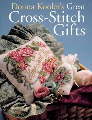 Donna Koolers Great Cross-Stitch Gifts  by  Donna Kooler