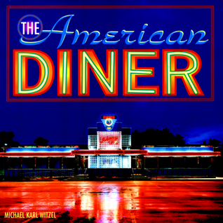The American Diner  by  Michael Karl Witzel