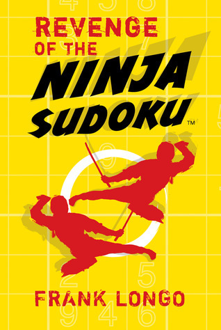 Revenge of the Ninja Sudoku™ Frank Longo