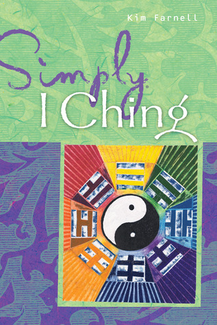 Simply® I Ching  by  Kim Farnell