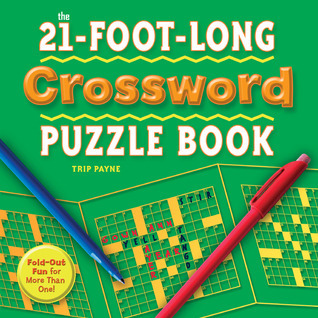 The 21-Foot-Long Crossword Puzzle Book: Fold-Out Fun for More Than One! Trip Payne