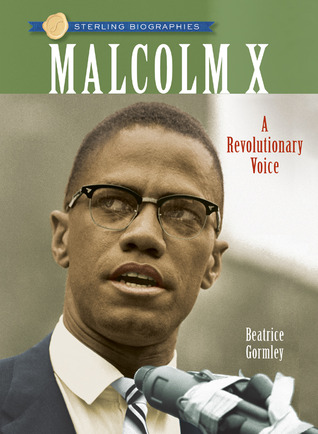 Malcolm X: A Revolutionary Voice Beatrice Gormley