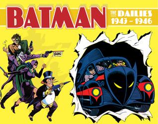 Batman: The Dailies 1943-1946  by  Bob Kane