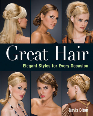 Great Hair: Elegant Styles for Every Occasion Davis Biton