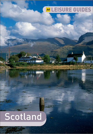 AA Leisure Guide Scotland: Highlands & Islands A.A. Publishing