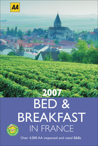 AA Bed and Breakfast France 2007 A.A. Publishing