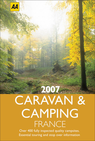 2007 Caravan & Camping France  by  A.A. Publishing