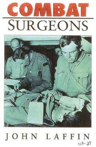 Combat Surgeons John Laffin