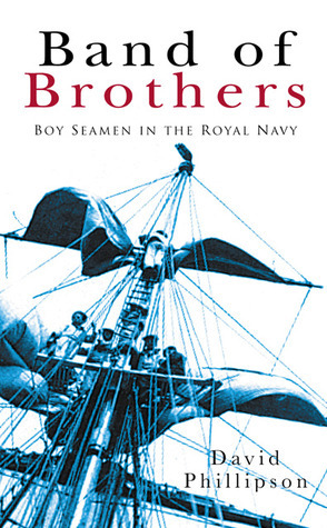 Band of Brothers: Boy Seamen in the Royal Navy  by  David Phillipson