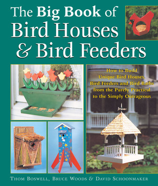 The Big Book of Bird Houses & Bird Feeders  by  Thom Boswell