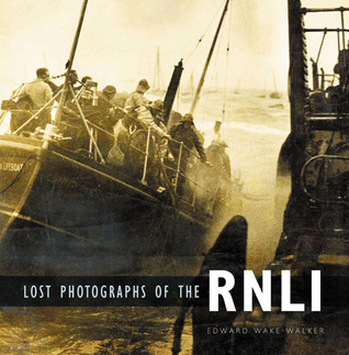 Lost Photographs of the RNLI Edward Wake-Walker