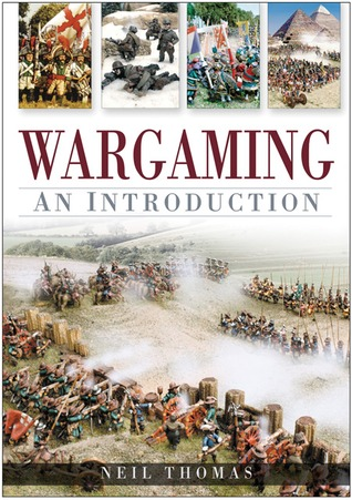 Wargaming: An Introduction  by  Neil Thomas