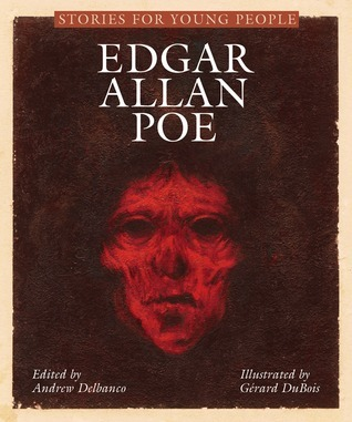Stories for Young People: Edgar Allan Poe  by  Andrew Delbanco