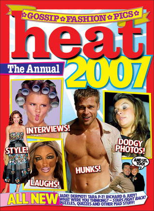 Heat: The Annual 2007  by  Mark Frith