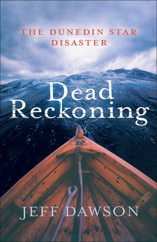 Dead Reckoning: The Dunedin Star Disaster  by  Jeff Dawson