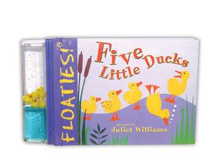 Floaties! Five Little Ducks  by  Juliet Williams