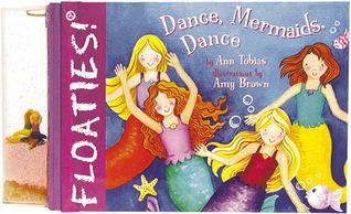 Floaties! Dance, Mermaids, Dance Ann Tobias