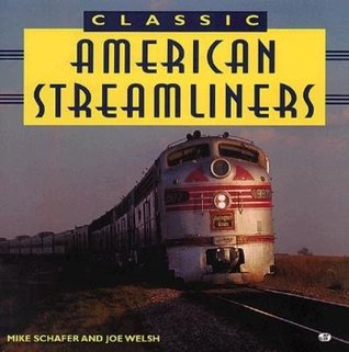 Classic American Streamliners  by  Mike Schafer