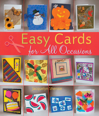 Easy Cards for All Occasions  by  Jacquelyn Shenise