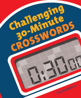 Challenging 30-Minute Crosswords  by  Bob Klahn