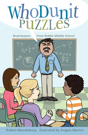 Whodunit Puzzles: Brainteasers from Riddle Middle School Robert Mandelberg