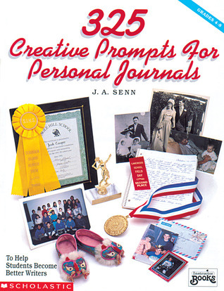 325 Creative Prompts for Personal Journals James A. Senn