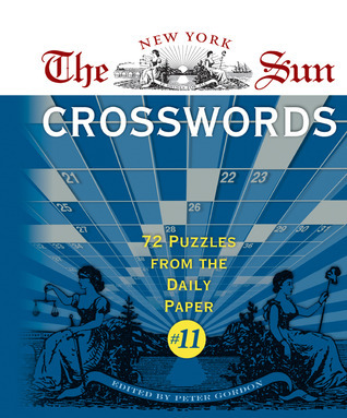 The New York Sun Crosswords #11: 72 Puzzles from the Daily Paper Peter     Gordon