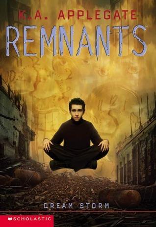 Dream Storm (Remnants, #11)  by  Katherine Applegate
