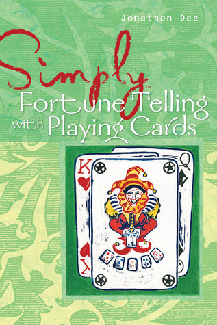 Simply® Fortune Telling with Playing Cards  by  Jonathan Dee