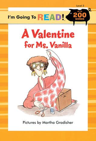 A Valentine for Ms. Vanilla (Im Going to Read Level 3) Harriet Ziefert