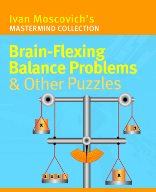 Brain-Flexing Balance Problems & Other Puzzles  by  Ivan Moscovich