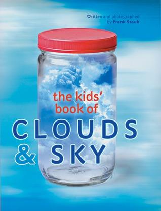 The Kids Book of Clouds & Sky Frank J. Staub