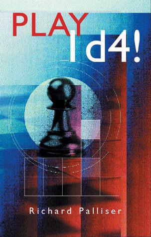 Play 1d4! Richard Palliser