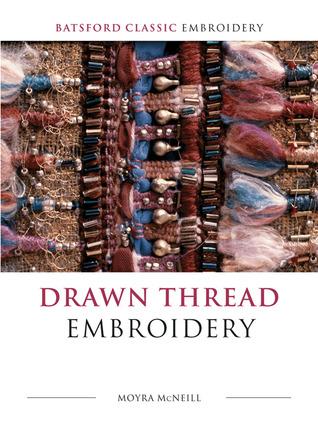 Drawn Thread Embroidery  by  Moyra McNeill