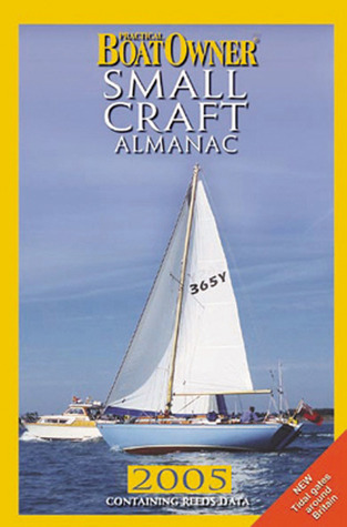 Practical Boat Owner Small Craft Almanac 2005  by  Neville Featherstone