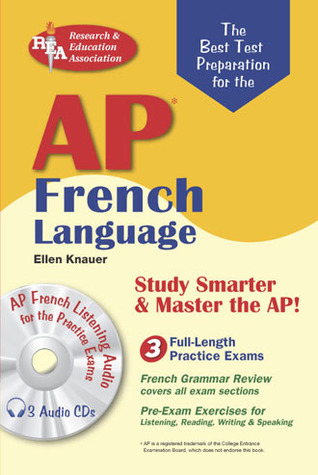 AP French Language (REA) with Audio CDs- The Best Test Prep for AP French  by  Ellen Knauer