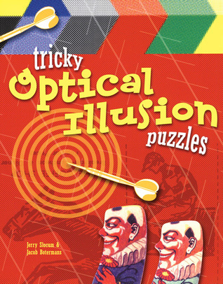 Tricky Optical Illusion Puzzles  by  Jerry Slocum