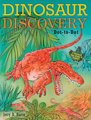 Dinosaur Discovery Dot-to-Dot Jerald D. Harris