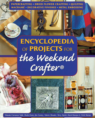 Encyclopedia of Projects for the Weekend Crafter®  by  Terry  Taylor